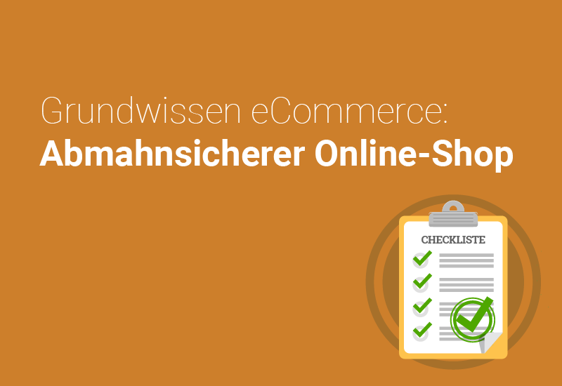 Abmahnsicherer Onlineshop - Checkliste